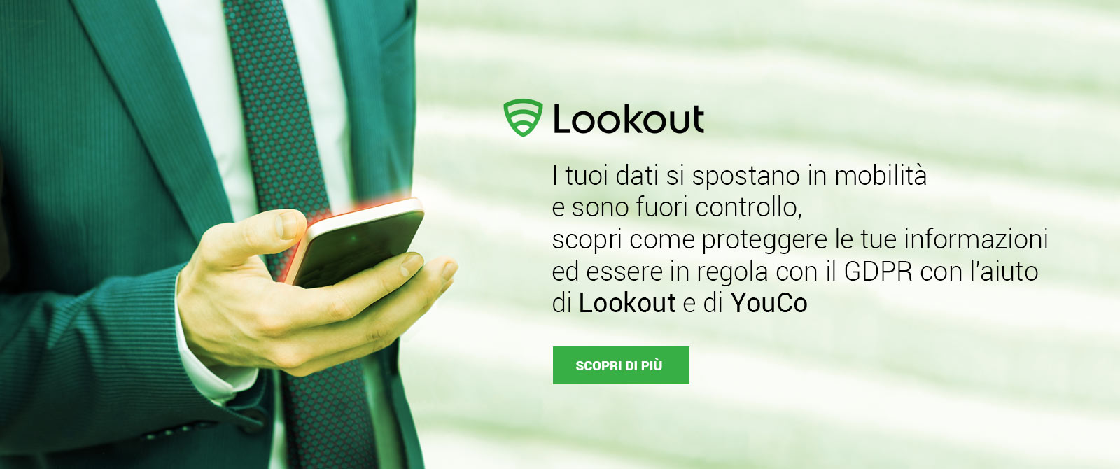 I tuoi dati si spostano in mobilità e sono fuori controllo, scopri come proteggere le tue informazioni ed essere in regola con il GDPR con l'aiuto di Lookout e di YouCo